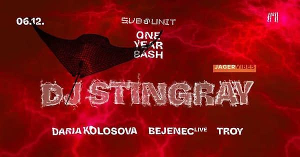 Sub-Unit 1 year! DJ Stingray