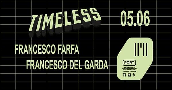 Timeless Showcase w/ Francesco del Garda, Francesco Farfa