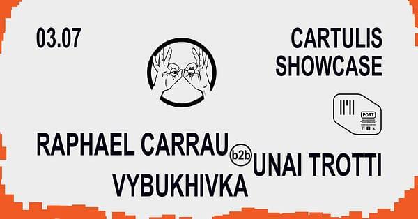 Cartulis Showcase: Raphael Carrau, Unai Trotti