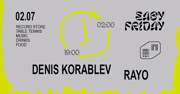 Easy Friday w/ Denis Korablev, Rayo
