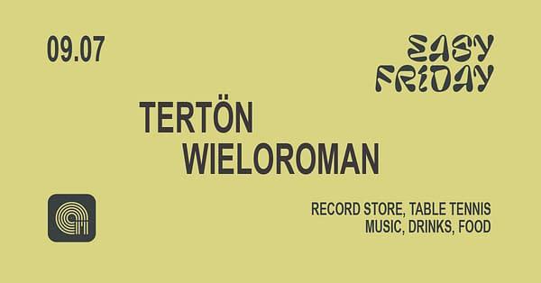 Easy Friday w/ Tertön, Wieloroman