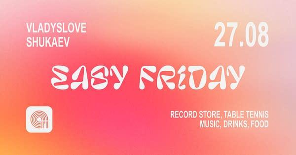 Easy Friday w/ Shukaev, Vladyslove